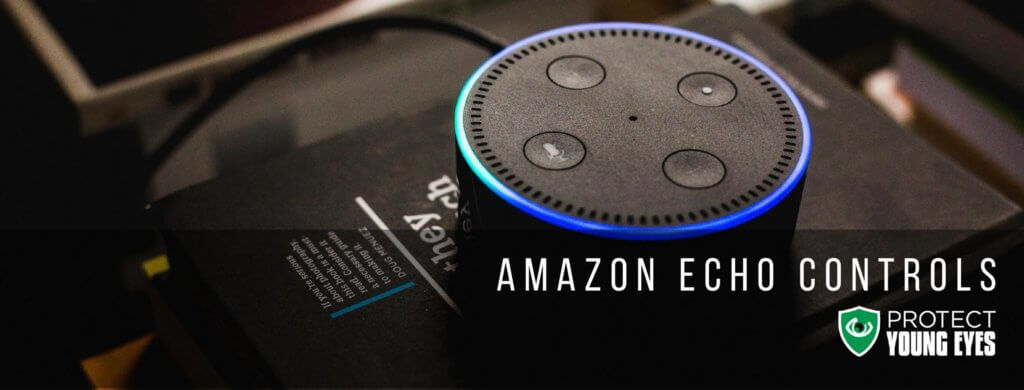 Amazon Echo Parental Controls Explained - Protect Young Eyes