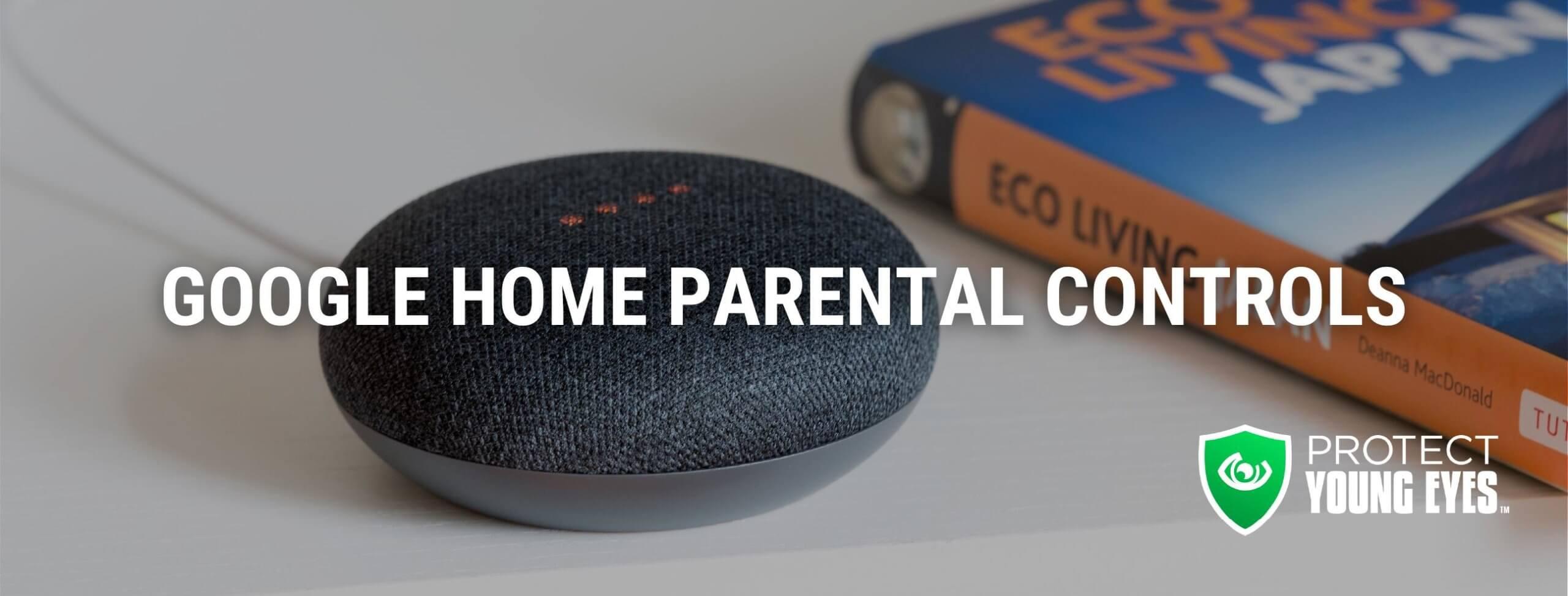 Google Home Parental Controls PYE