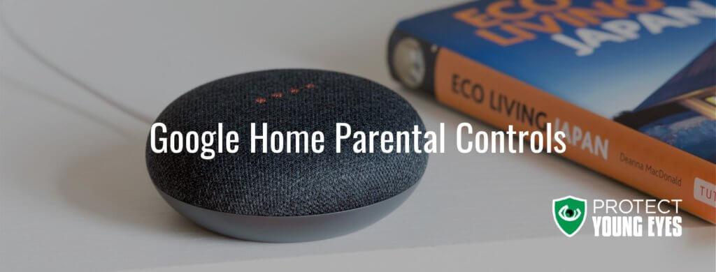 Google Home Parental Controls