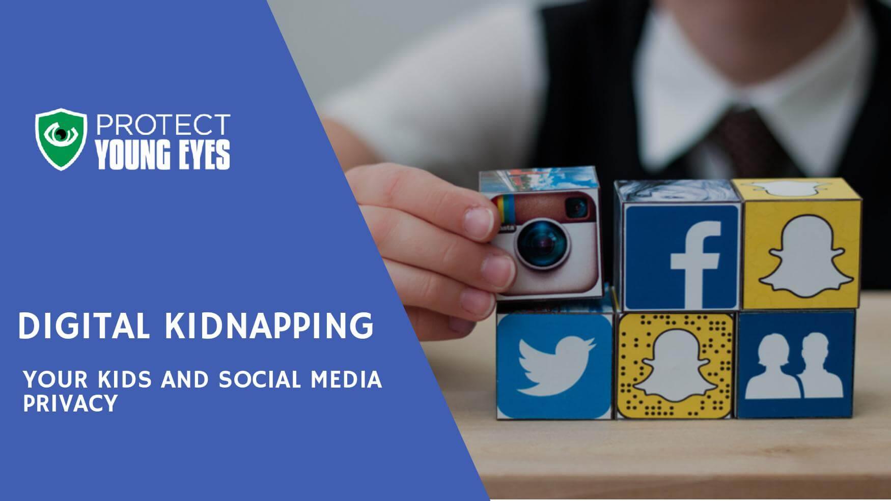 Digital Kidnapping Social Media Privacy