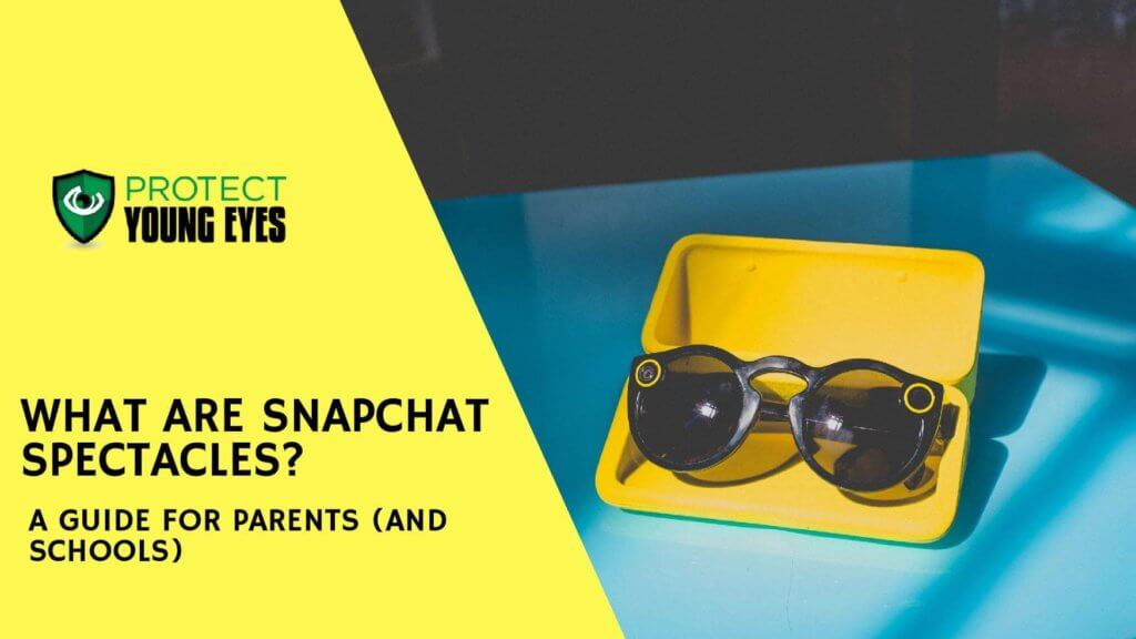 Snapchat Spectacles Guide for Parents