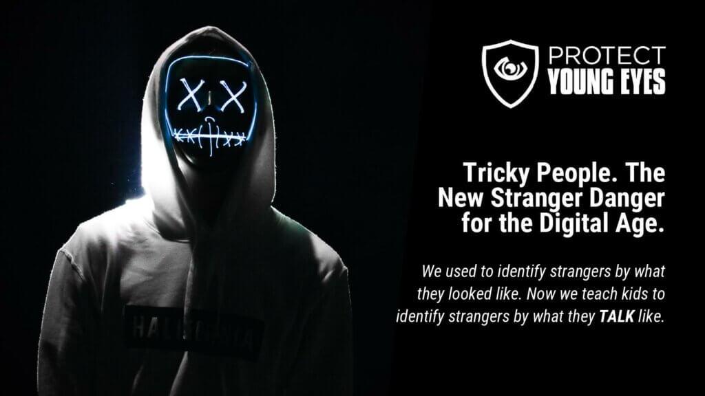 Tricky People - Stranger Danger in the Digital Age