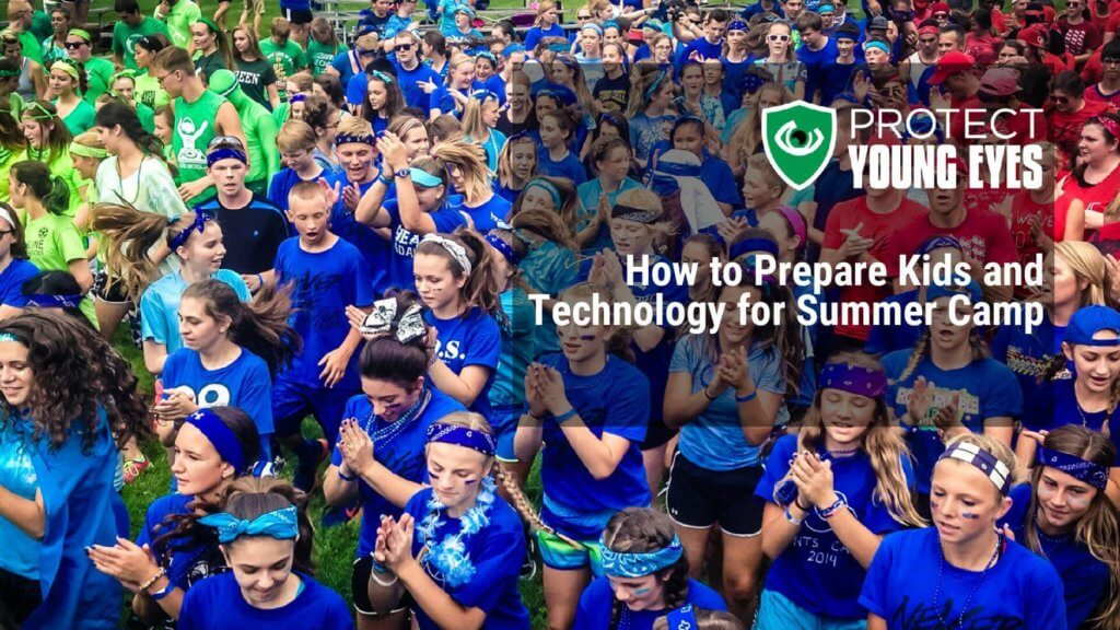 Technology and Summer Camp - Protect Young Eyes