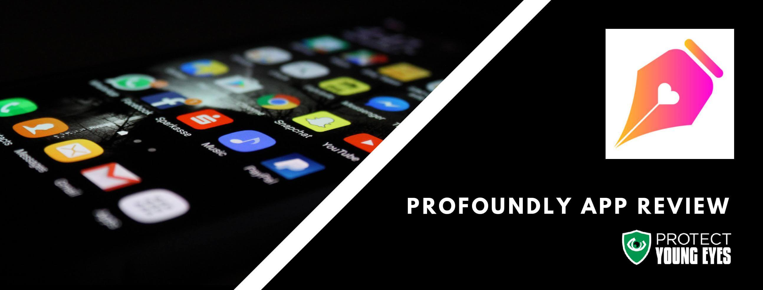 Profoundly: Anonymous Chat App Review - Protect Young Eyes