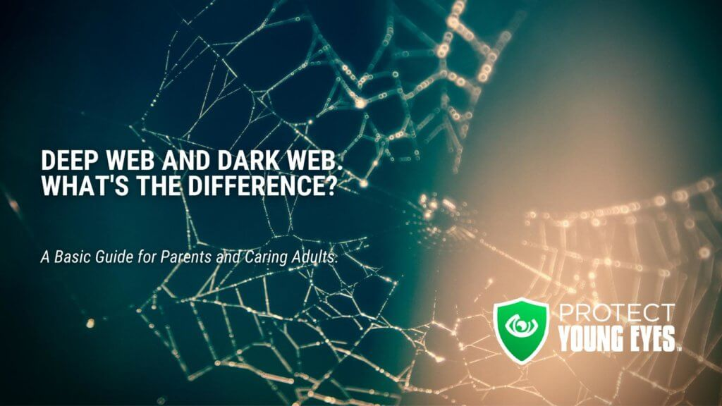 Dark Web and Deep Web Explained for Parents