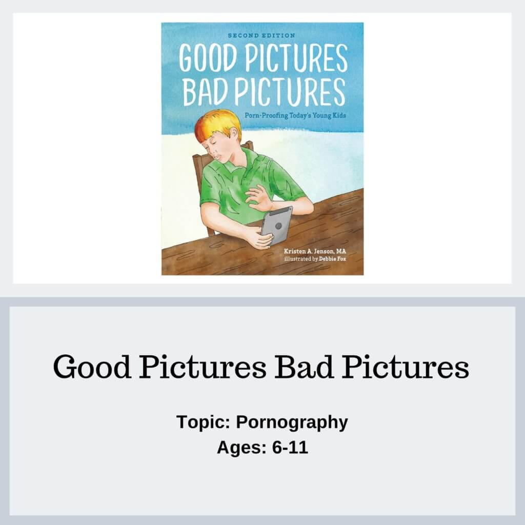 Good Pictures Bad Pictures - Protect Young Eyes Resources