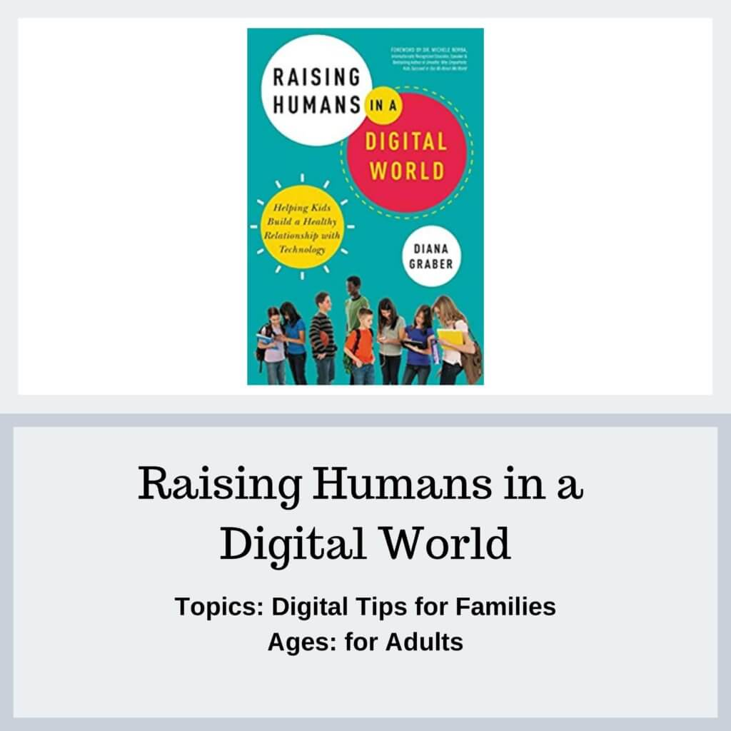 Raising Humans in a Digital World - Protect Young Eyes Resources