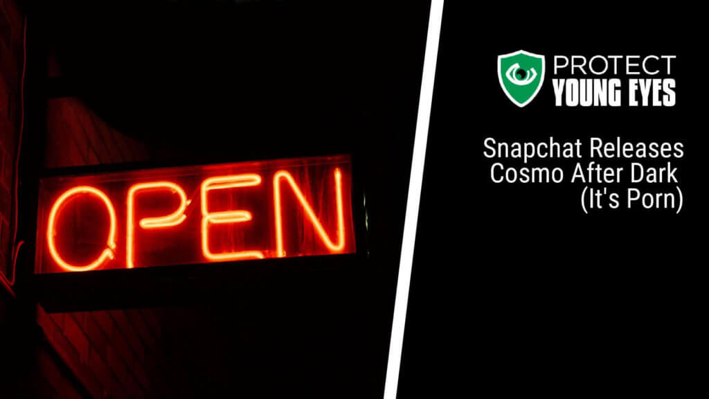 Snapchat Introduces Cosmo After Dark (p*rn) - Protect Young