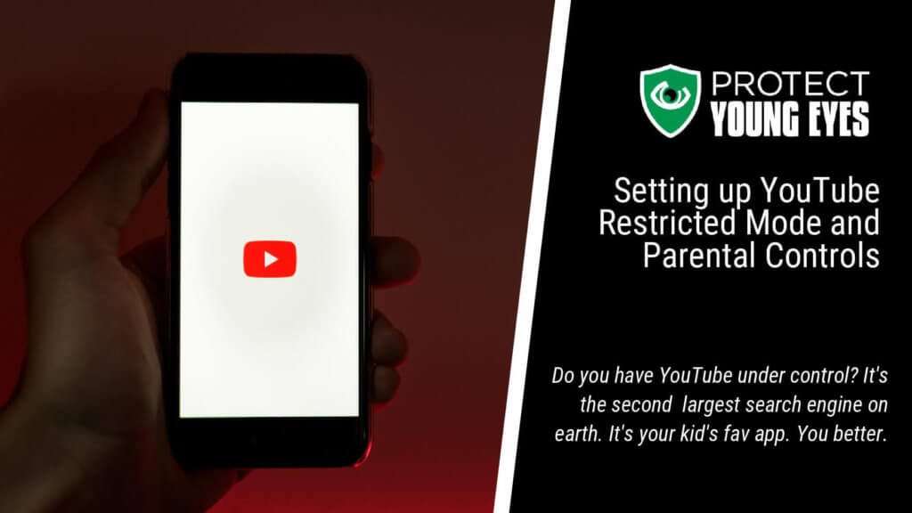 YouTube Restricted Mode & Parental Controls - Protect Young