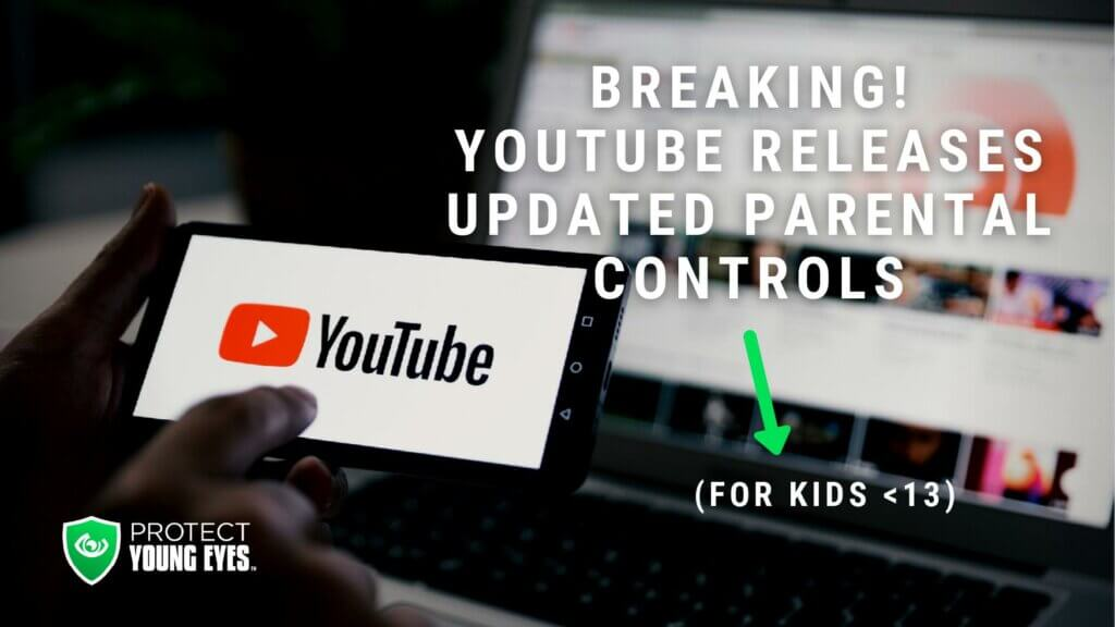 YouTube Releases New Parental Controls - PYE