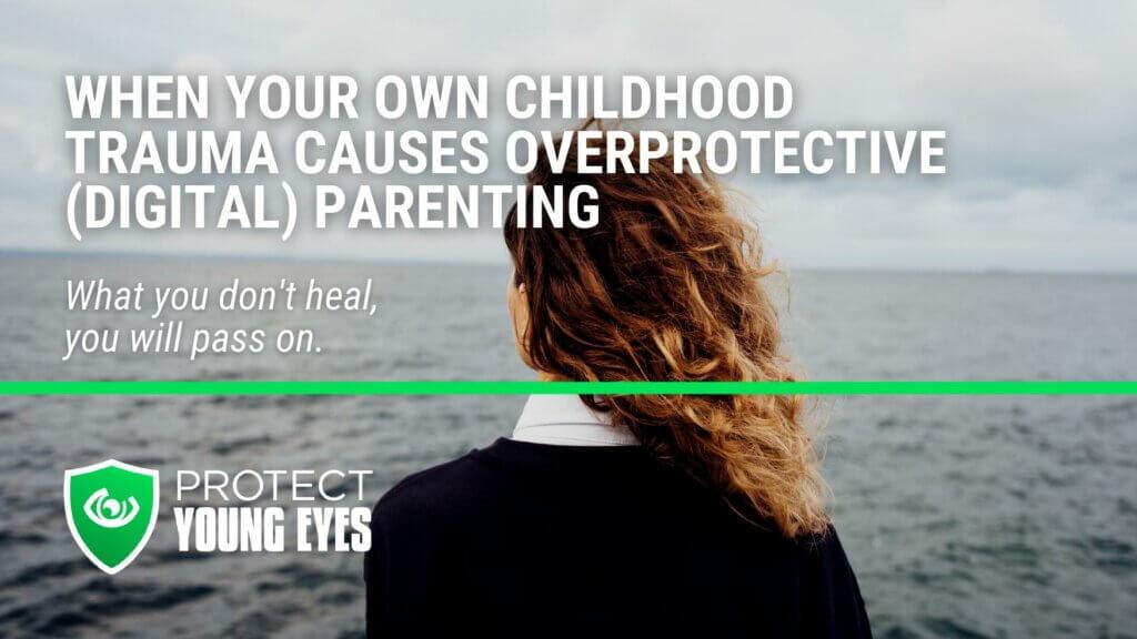 Overprotective Digital Parenting